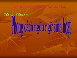 TRNG THPT QUANG TRUNG NNG Tit 42 Ting