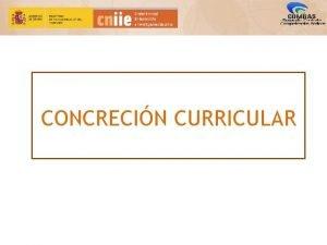CONCRECIN CURRICULAR Integracin curricular de las CCBB Nivel