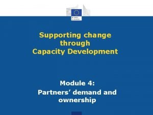 Supporting change through Capacity Development Module 4 Partners