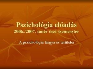 Pszicholgia elads 2006 2007 tanv szi szemeszter A