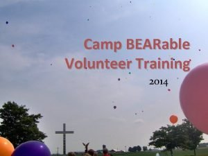 Camp BEARable Volunteer Training 2014 Welcome Staff Camp