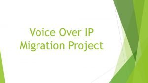 Voice Over IP Migration Project Voice Over IP