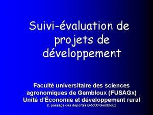 Suivivaluation de projets de dveloppement Facult universitaire des