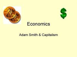 Economics Adam Smith Capitalism Economics The study of