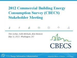2012 Commercial Building Energy Consumption Survey CBECS Stakeholder