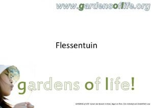 www gardensoflife org Flessentuin gardens of life GARDENS