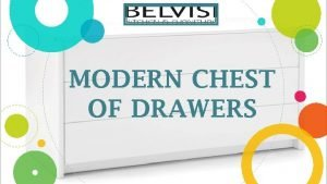MODERN CHEST OF DRAWERS CHEST OF DRAWERS At