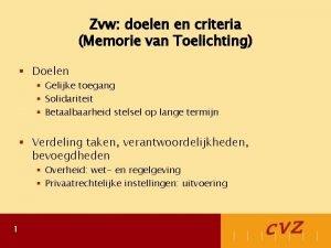 Zvw doelen en criteria Memorie van Toelichting Doelen