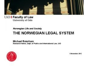 Norwegian Life and Society THE NORWEGIAN LEGAL SYSTEM