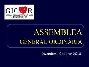 ASSEMBLEA GENERAL ORDINRIA Divendres 9 febrer 2018 MEMRIA
