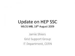 Update on HEP SSC WLCG MB 18 th