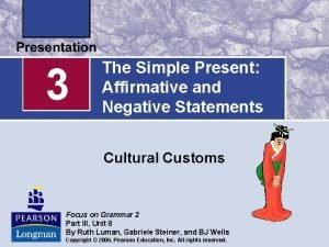 3 The Simple Present Affirmative and Negative Statements