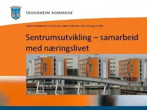 Kathrine Strmmen Koordinator mte Framtidens byer 25 august