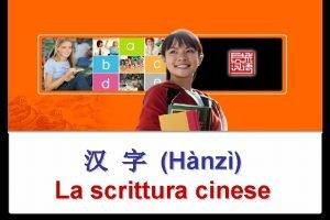 Hnz La scrittura cinese bhu i tratti i