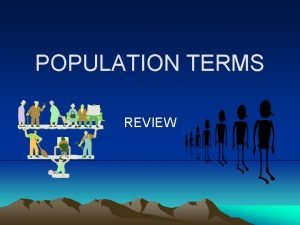 POPULATION TERMS REVIEW POPULATION DENSITY Shows average number