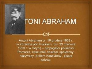 ANTONI ABRAHAM Antoni Abraham ur 19 grudnia 1869