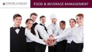 FOOD BEVERAGE MANAGEMENT FOOD BEVERAGE MANAGEMENT Lucia MEKOV