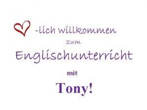 mit Tony Tony ist eine se kleine Maus