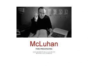Mc Luhan PARA PRINCIPIANTES SUMO SACERDOTE DE LA