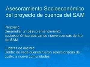Asesoramiento Socioeconmico del proyecto de cuenca del SAM