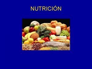 NUTRICIN NUTRICIN CONJUNTO DE PROCESOS MEDIANTE LOS CUALES