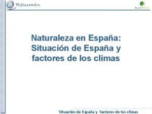 Naturaleza en Espaa Situacin de Espaa y factores