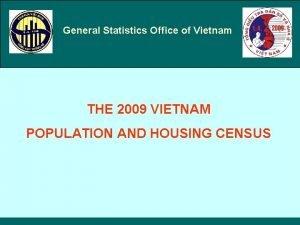 General Statistics Office of Vietnam THE 2009 VIETNAM