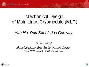 Mechanical Design of Main Linac Cryomodule MLC Yun