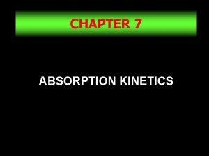 CHAPTER 7 ABSORPTION KINETICS 1 ABSORPTION GIT 2