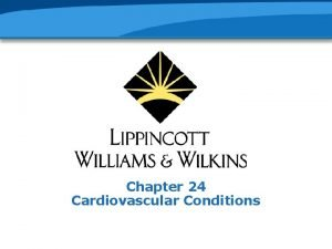Chapter 24 Cardiovascular Conditions Promoting Cardiovascular Health Eating