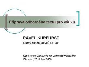 Pprava odbornho textu pro vuku PAVEL KURFRST stav
