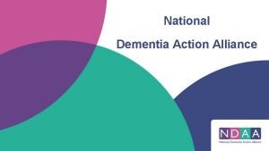 National Dementia Action Alliance From Seldom Heard to