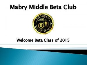 Mabry Middle Beta Club Welcome Beta Class of