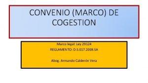 CONVENIO MARCO DE COGESTION Marco legal Ley 29124