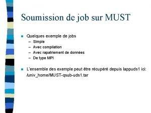 Soumission de job sur MUST n Quelques exemple