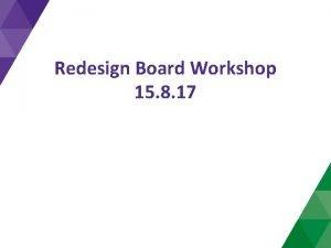 Redesign Board Workshop 15 8 17 Redesign statement