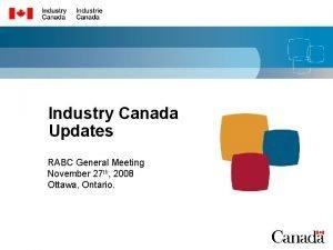 Industry Canada Updates RABC General Meeting November 27