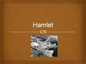 Hamlet Informacion Bsica La Tragdia de Hamlet Prncipe