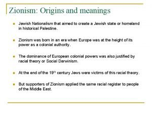 Zionism Origins and meanings n Jewish Nationalism that