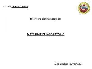 Corso di Chimica Organica Laboratorio di chimica organica