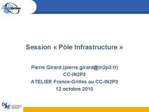 Session Ple Infrastructure Pierre Girard pierre girardin 2