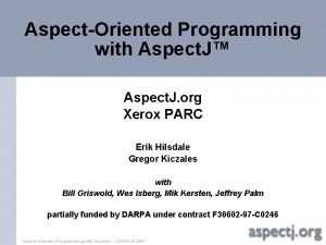 AspectOriented Programming with Aspect J Aspect J org