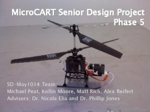 Micro CART Senior Design Project Phase 5 SDMay