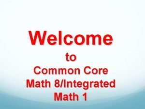 Welcome to Common Core Math 8Integrated Math 1