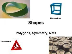 Hexahedron Shapes Polygons Symmetry Nets Tetrahedron Exterior Angles