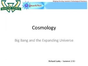 Cosmology Big Bang and the Expanding Universe Richard