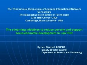 The Third Annual Symposium of Learning International Network