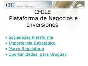 CHILE Plataforma de Negocios e Inversiones Sociedades Plataforma
