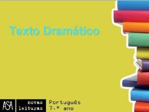 Texto Dramtico Categorias do texto dramtico Ao Estrutura