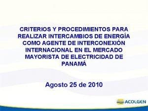 CRITERIOS Y PROCEDIMIENTOS PARA REALIZAR INTERCAMBIOS DE ENERGA